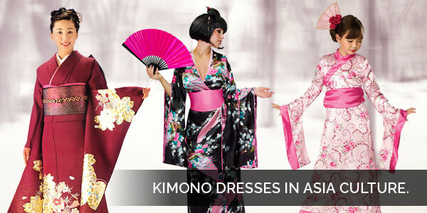 Dresses in Asian Culture have Vast Variety - Kimono