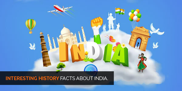 Interesting Facts about India - History
