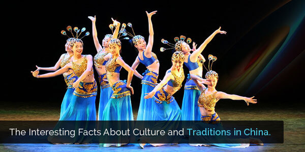 The Interesting Facts about Culture and Traditions in China