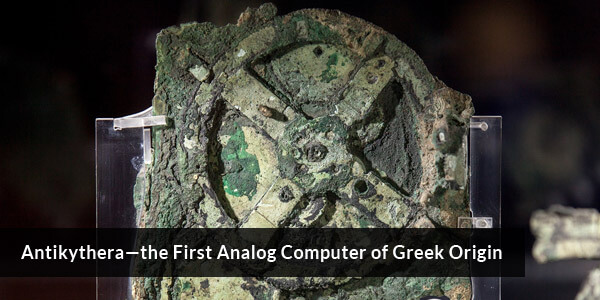 Antikythera—the First Analog Computer of Greek Origin